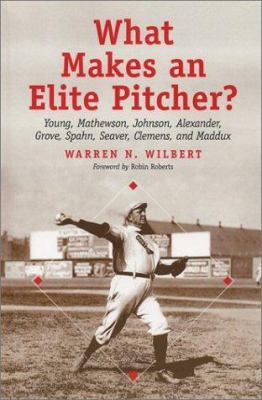 What Makes an Elite Pitcher?: Young, Mathewson, Johnson, Alexander, Grove, Spahn, Seaver, Clemens, and Maddux
