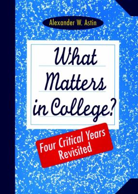 What Matters in College: Four Critical Years Revisited 9780787908386