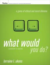What Would You Do, Leader's Guide: A Game of Ethical and Moral Dilemma