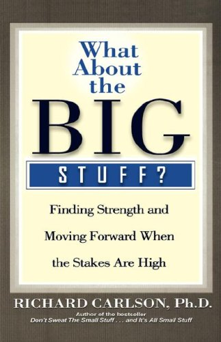 What about the Big Stuff?: Finding Strength and Moving Forward When the Stakes Are High 9780786868841