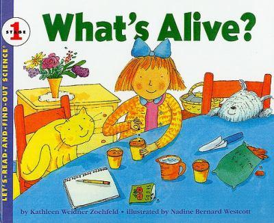 What's Alive? by Nadine Bernard Westcott,Kathleen Weidner Zoehfeld