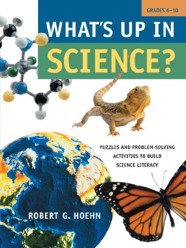 What's Up in Science?: Puzzles and Problem-Solving Activities to Build Science Literacy, Grades 6-10 9780787970031