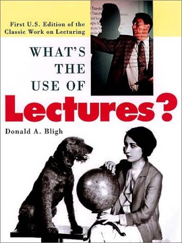 What's the Use of Lectures: First U.S. Edition of the Classic Work on Lecturing 9780787951627