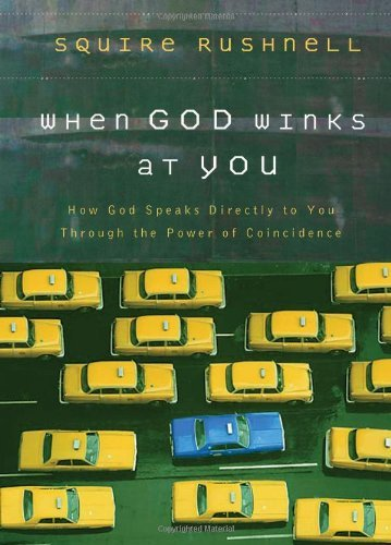 When God Winks at You: How God Speaks Directly to You Through the Power of Coincidence 9780785218920