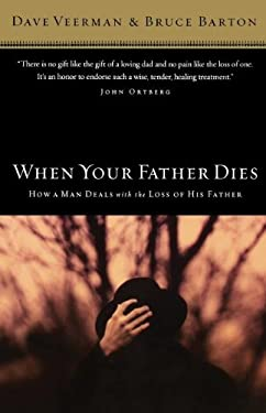 When Your Father Dies: How a Man Deals with the Loss of His Father 9780785288305