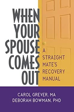 When Your Spouse Comes Out: A Straight Mate's Recovery Manual 9780789036292