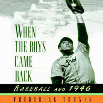 When the Boys Came Back: Baseball and 1946 9780786162260