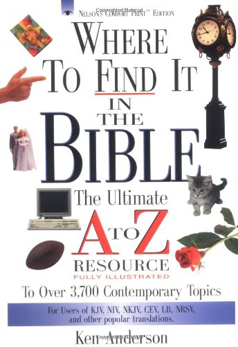 Where to Find It in the Bible: The Ultimate A to Z(r) Resource Series 9780785245872