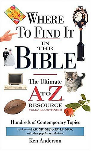 Where to Find It in the Bible: The Ultimate A to Z Resource 9780785250036