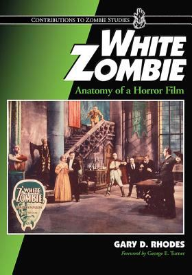 White Zombie: Anatomy of a Horror Film 9780786427628