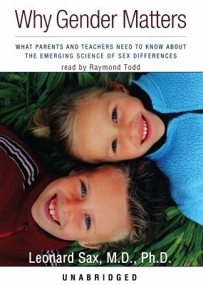 Why Gender Matters: What Parents and Teachers Need to Know about the Emerging Science of Sex Differences 9780786136940