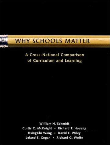 Why Schools Matter: A Cross-National Comparison of Curriculum and Learning 9780787956844