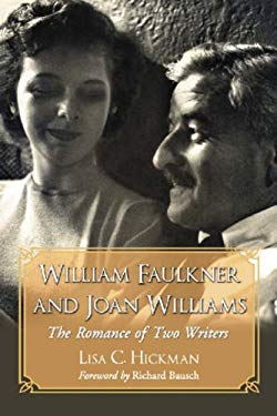 William Faulkner and Joan Williams: The Romance of Two Writers 9780786425990