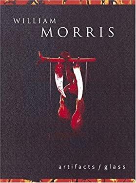 William Morris: Artifacts--Glass 9780789201676