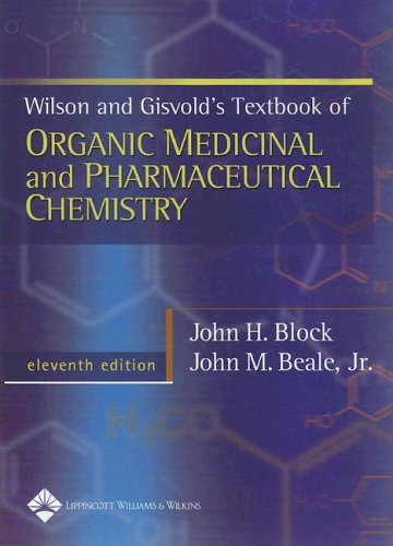 Wilson & Gisvold's Textbook of Organic Medicinal and Pharmaceutical Chemistry 9780781734813