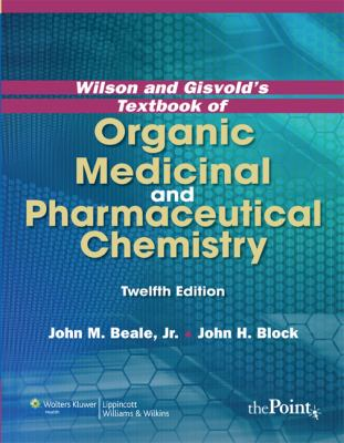 Wilson and Gisvold's Textbook of Organic Medicinal and Pharmaceutical Chemistry 9780781779296