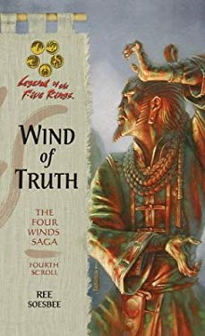 Wind of Truth: The Four Winds Saga, Fourth Scroll 9780786930456