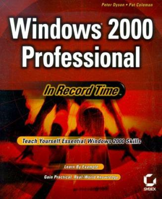 Windows 2000 Professional: In Record Time 9780782124507