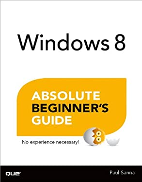 Windows 8 Absolute Beginner's Guide 9780789749932