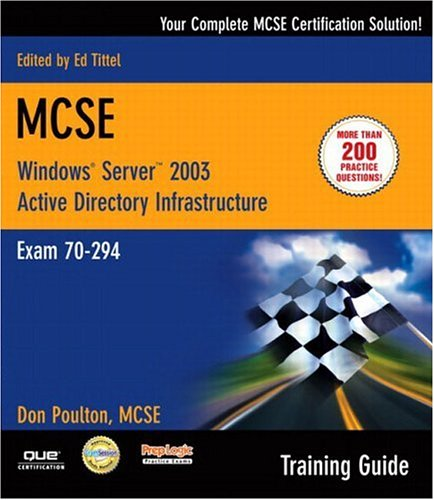 Windows Server 2003 Active Directory Infrasturcture: Exam 70-294 [With CDROM] 9780789729491
