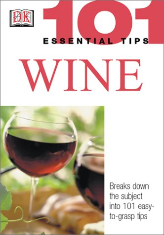 101 Essential Tips: Wine 9780789496850