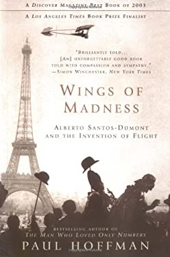 Wings of Madness: Alberto Santos-Dumont and the Invention of Flight 9780786885718