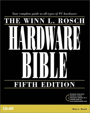 Winn L. Rosch Hardware Bible [With Searchable Electronic Version of the Text] 9780789717436