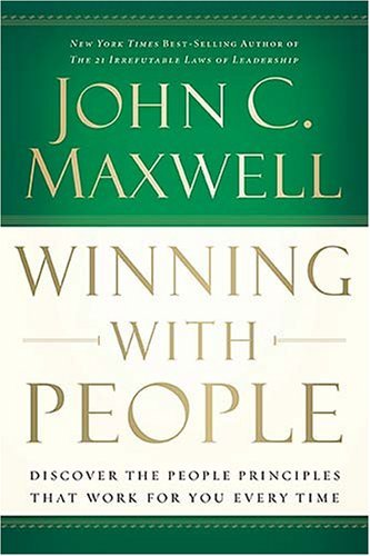 Winning with People: Discover the People Principles That Work for You Every Time 9780785288749