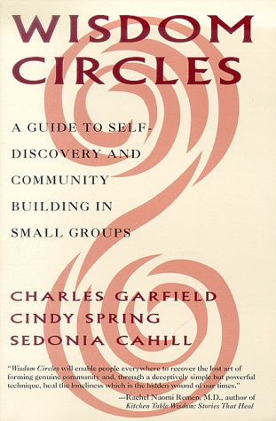Wisdom Circles: A Guide to Self Discovery and Community Building in Small Groups 9780786883639