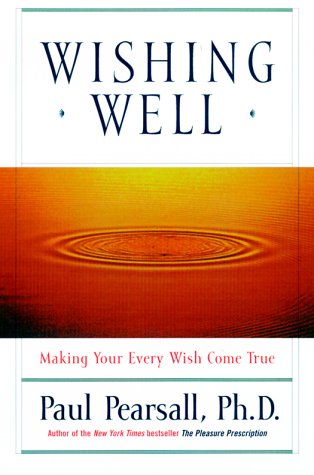 Wishing Well: Making Your Every Wish Come True 9780786865611