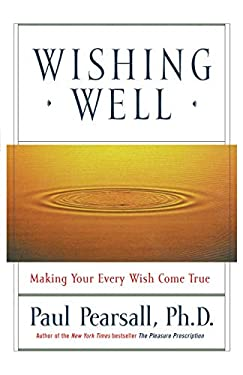 Wishing Well: Making Your Every Wish Come True 9780786884735