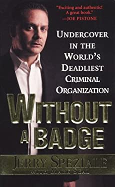 Without a Badge: Undercover in the World's Deadliest Criminal Organizati 9780786015610