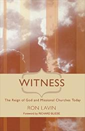 Witness: The Reign of God and Missional Churches Today