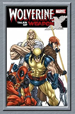 Wolverine: Tales of Weapon X 9780785139362