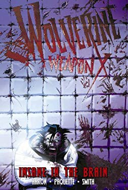 Wolverine Weapon X, Volume 2: Insane in the Brain 9780785140184