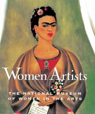Women Artists: The National Museum of Women in the Arts 9780789210531