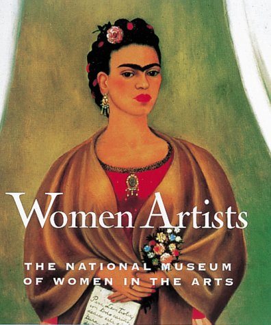 Women Artists: The National Museum of Women in the Arts 9780789204110