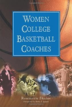 Women College Basketball Coaches 9780786409204