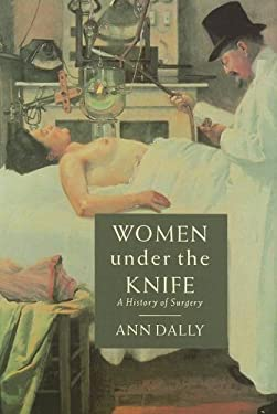 Women Under the Knife: A History of Surgery 9780785821106