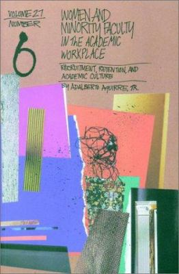 Women and Minority Faculty in the Academic Workplace: Recruitment, Retention, and Academic Culture 9780787955748