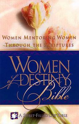 Women of Destiny Bible: A Spirit Filled Life Bilbe: Women Mentoring Women Through the Scriptures 9780785200994