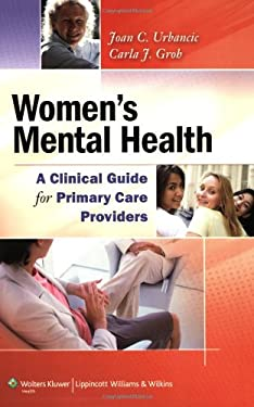 Women's Mental Health: A Clinical Guide for Primary Care Providers 9780781768283