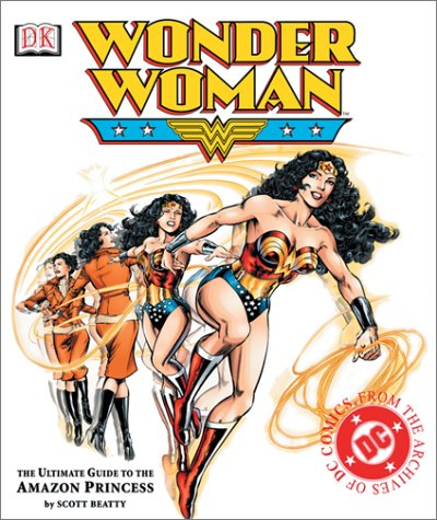 Wonder Woman: The Ultimate Guide to the Amazon Princess 9780789496164
