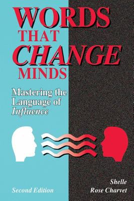 Words That Change Minds: Mastering the Language of Influence 9780787234799