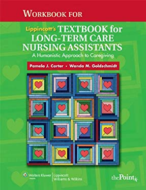 Workbook for Lippincott's Textbook for Long-Term Care Nursing Assistants: A Humanistic Approach to Caregiving 9780781798105