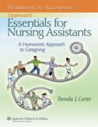 Workbook to Accompany Lippincott's Essentials for Nursing Assistants: A Humanistic Approach to Caregiving 9780781780407