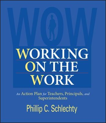 Working on the Work: An Action Plan for Teachers, Principals, and Superintendents 9780787961657