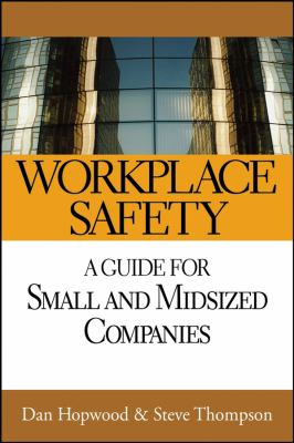 Workplace Safety: A Guide for Small and Midsized Companies 9780782136043