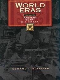 World Eras: Ancient Egypt (2615 - 332 B.C.) 9780787645052