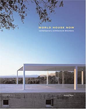 World House Now: Contemporary Architectural Directions 9780789308856